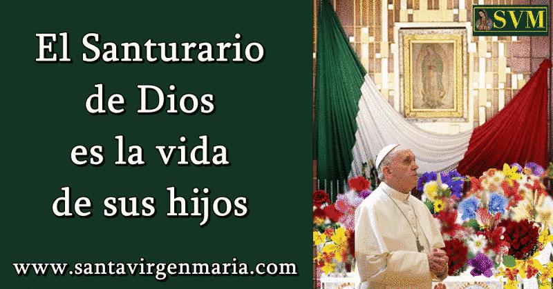 el santuario de Dios, la virgen de Guadalupe