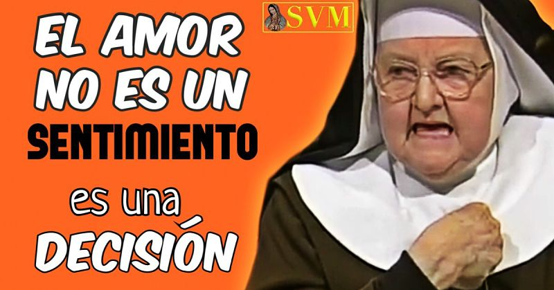 Frase Madre Angelica EWTN amor decisión