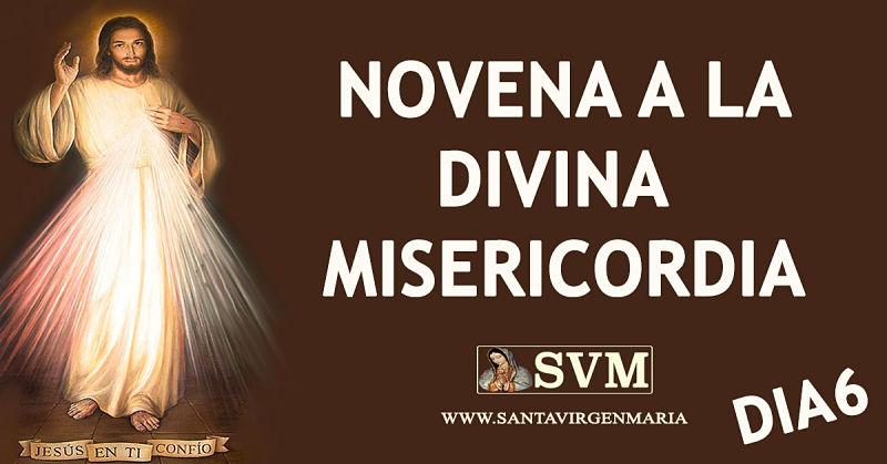 NOVENA A LA DIVINA MISERICORDIA DIA 6