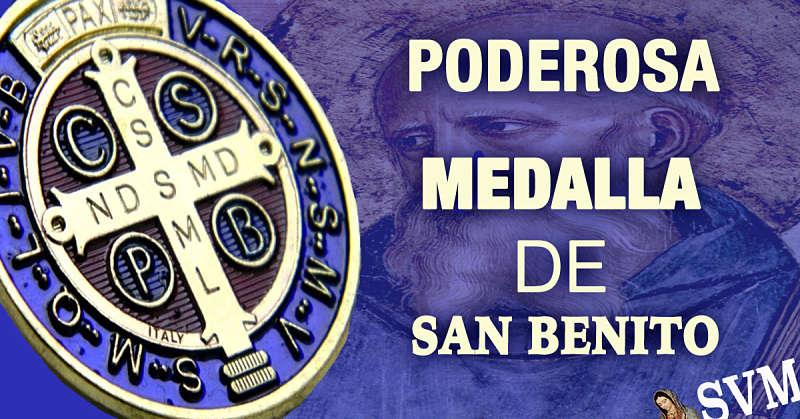 PODEROSA ORACIÓN DE LA MEDALLA DE SAN BENITO