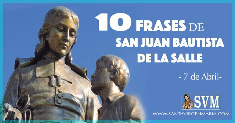 10 FRASES DE SAN JUAN BAUTISTA DE LA SALLE