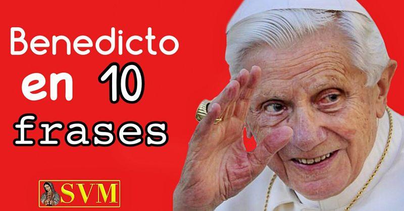 Benedicto en diez frases