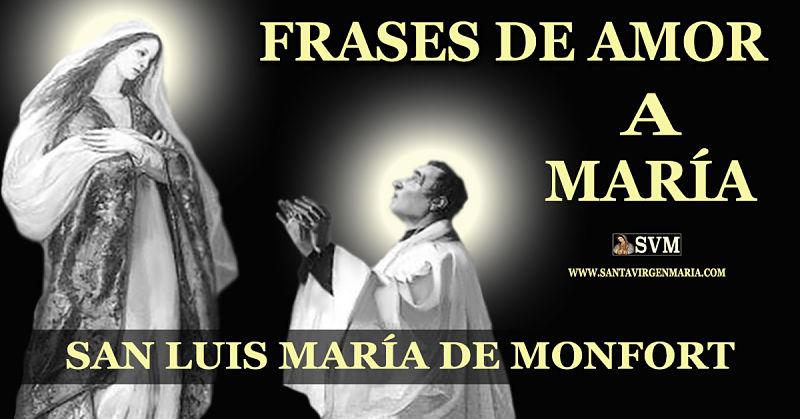 FRASES DE AMOR A MARIA DE SAN LUIS M. DE MONFORT