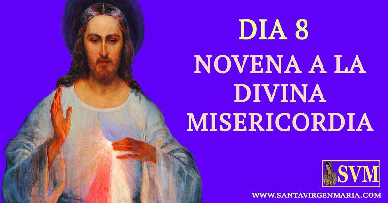 NOVENA A LA DIVINA MISERICORDIA DIA 8
