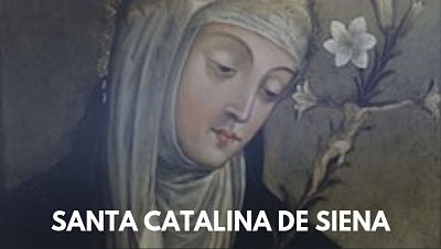 Santa Catalina de Siena biografia vida 29 de abril