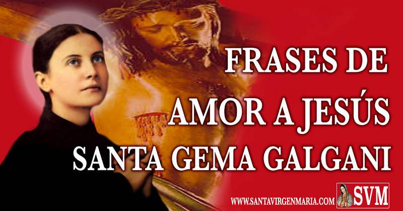 FRASES DE AMOR A JESÚS DE SANTA GEMA GALGANI