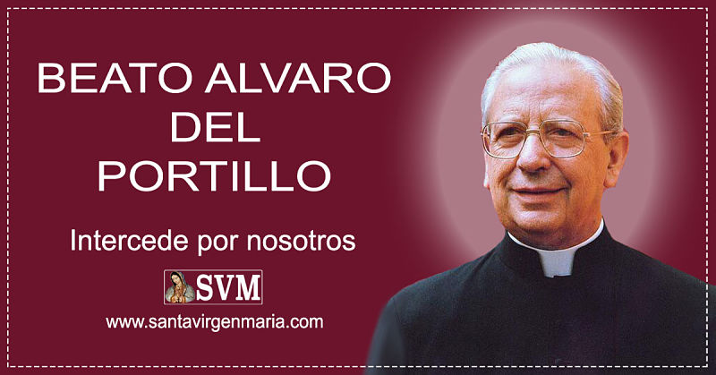 ORACION AL BEATO ALVARO DEL PORTILLO