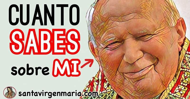 Averigua cuanto sabes sobre San Juan Pablo II