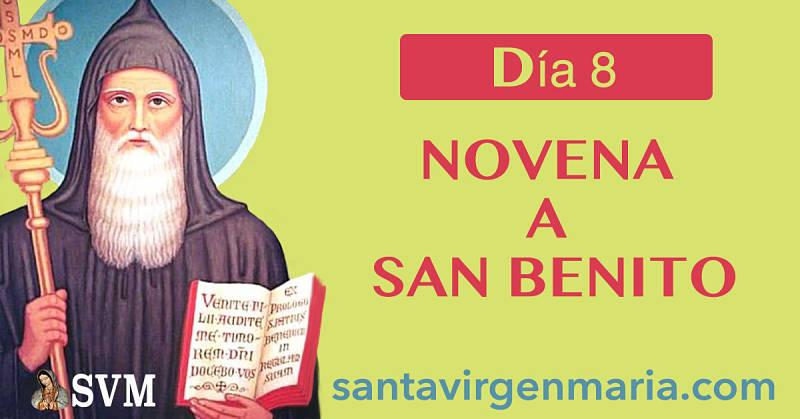 OCTAVO DIA DE LA NOVENA A SAN BENITO