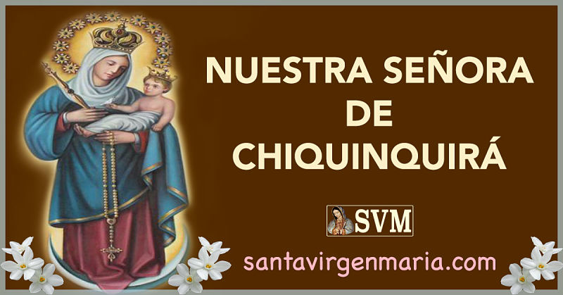 ORACION A NUESTRA SEÑORA DE CHIQUINQUIRA