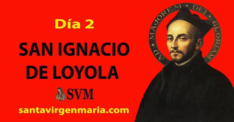 SEGUNDO DIA DEL TRIDUO A SAN IGNACIO DE LOYOLA