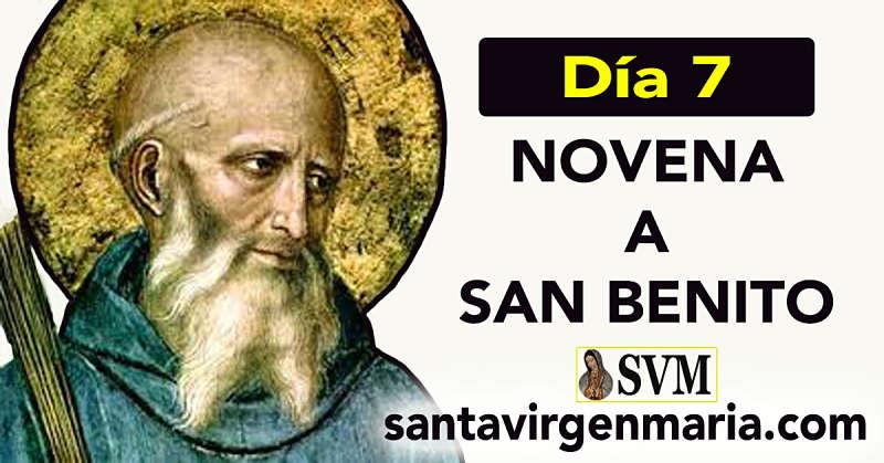 SEPTIMO DIA DE LA NOVENA A SAN BENITO