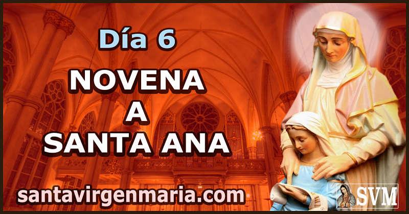 SEXTO DIA DE LA NOVENA A SANTA ANA