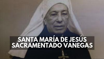 Santa María de Jesús Sacramentado Venegas primer santa mexico 30 abril biografia vida foto
