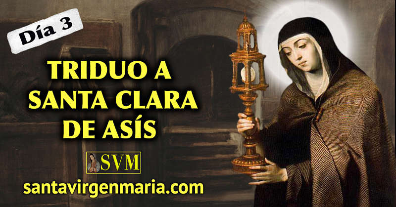 TERCER DIA DE ORACION A SANTA CLARA DE ASIS