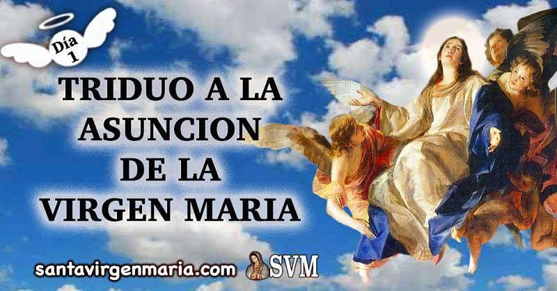 PRIMER DIA DE ORACION A LA ASUNCION DE LA VIRGEN MARIA
