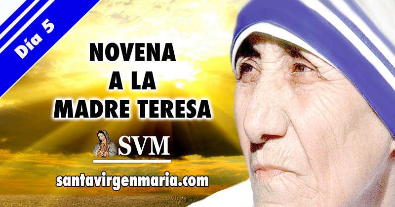 QUINTO DIA DE LA NOVENA A LA MADRE TERESA