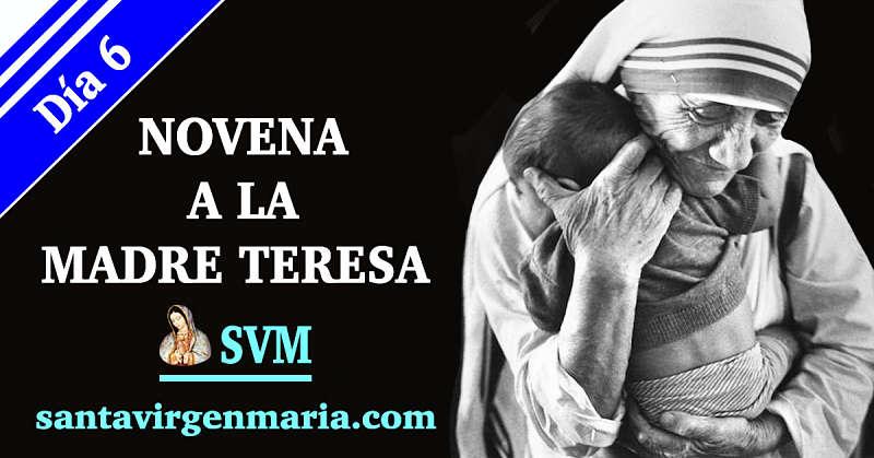 SEXTO DIA DE LA NOVENA A LA MADRE TERESA