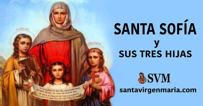 La extraordinaria historia de Santa Sofía y sus tres Hijas mártires