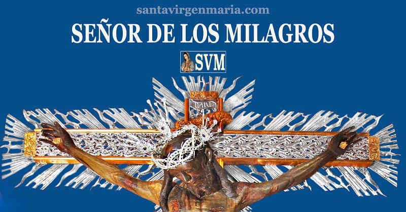 ORACION DE CONSAGRACION AL SEÑOR DE LOS MILAGROS