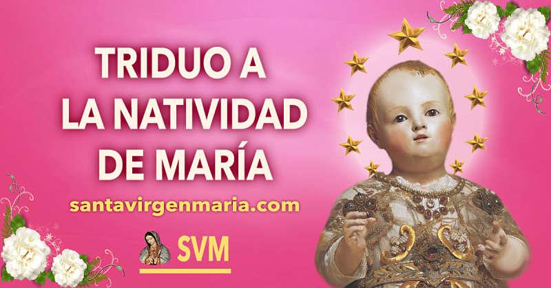PRIMER DIA DEL TRIDUO A LA NATIVIDAD DE MARIA