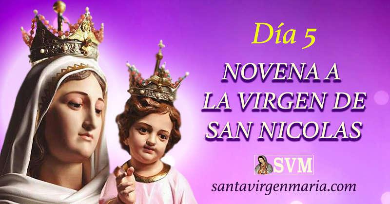 QUINTO DIA DE LA NOVENA A LA VIRGEN DE SAN NICOLAS.