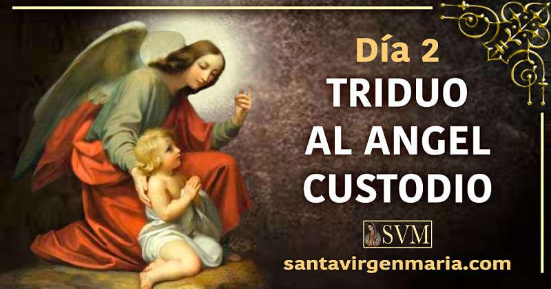 SEGUNDO DIA DEL TRIDUO AL ANGEL CUSTODIO