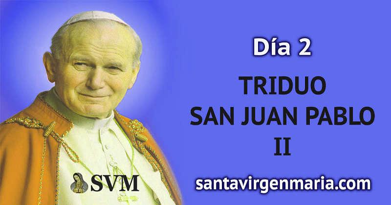 SEGUNDO DIA DEL TRIDUO A SAN JUAN PABLO II.