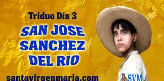 TERCER DIA DEL TRIDUO A SAN JOSE SANCHEZ DEL RIO