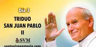 TERCER DIA DEL TRIDUO A SAN JUAN PABLO II
