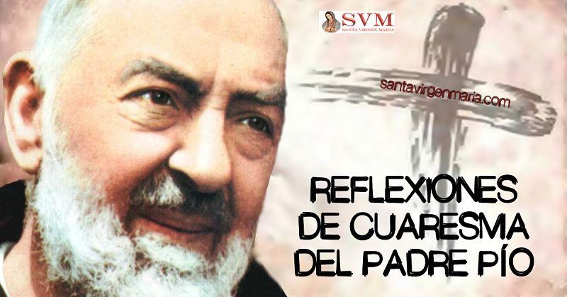 Reflexiones De Cuaresma Del Padre Pío Meditación En 10 Puntos